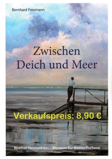 """""""Zwischen Deich und Meer"""" von Bernhard Freemann (€ 8,90)"""